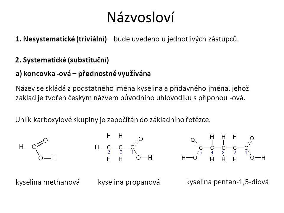 Názvosloví 1. Nesystematické (triviální) – bude uvedeno u jednotlivých zástupců.