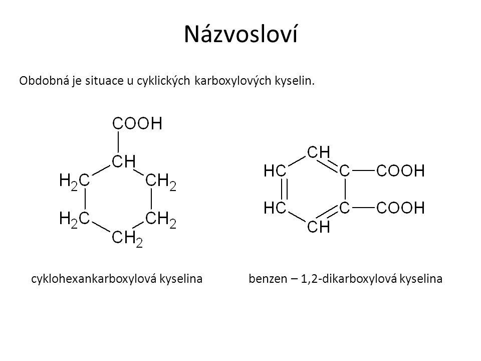 Názvosloví Obdobná je situace u cyklických karboxylových kyselin.