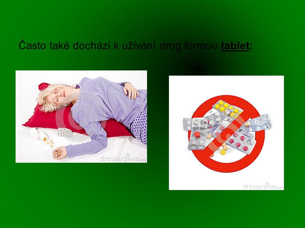 Často také dochází k užívání drog formou tablet: