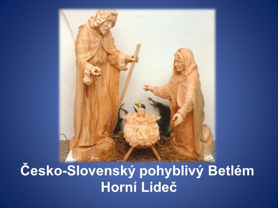 Česko-Slovenský pohyblivý Betlém Horní Lideč
