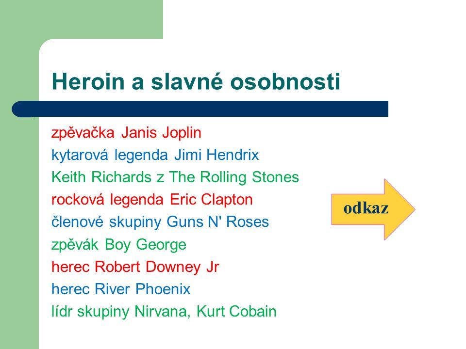 Heroin a slavné osobnosti zpěvačka Janis Joplin kytarová legenda Jimi Hendrix Keith Richards z The Rolling Stones rocková legenda Eric Clapton členové