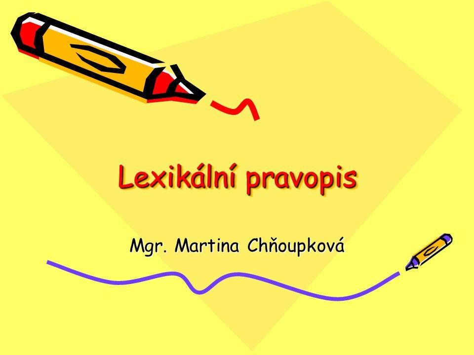 Lexikální pravopis Mgr. Martina Chňoupková
