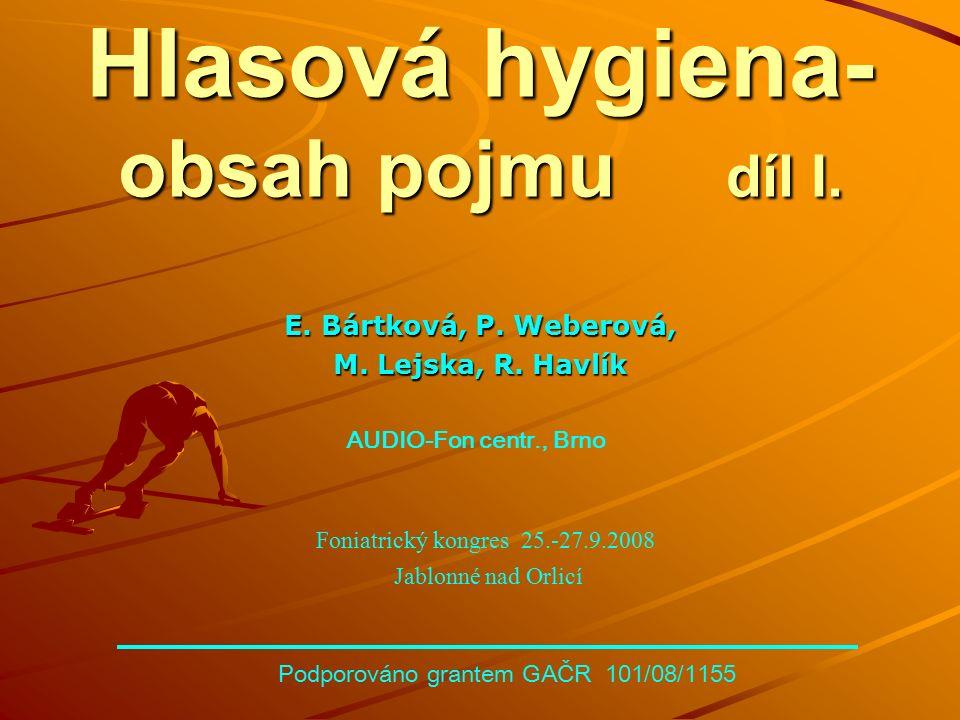 Hlasová hygiena- obsah pojmu díl I.E. Bártková, P.