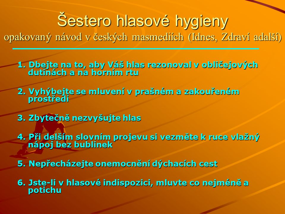 Šestero hlasové hygieny opakovaný návod v českých masmediích (Idnes, Zdraví adalší) 1.