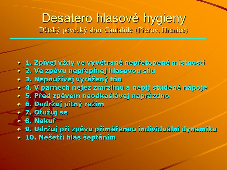 Desatero hlasové hygieny Dětský pěvecký sbor Cantabile (Přerov, Hranice) 1.
