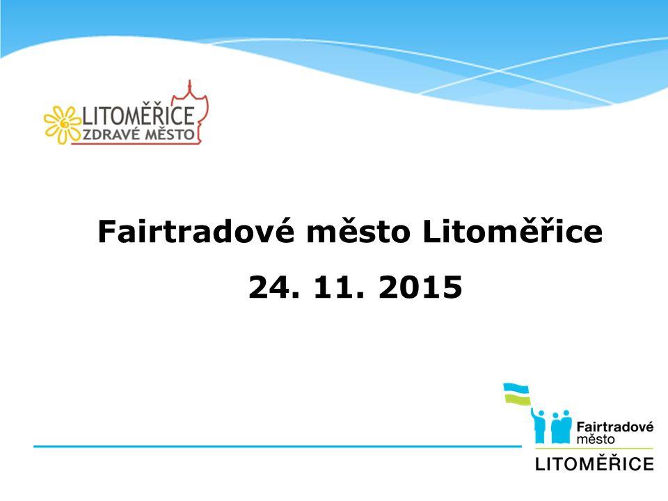 Fairtradové město Litoměřice 24. 11. 2015