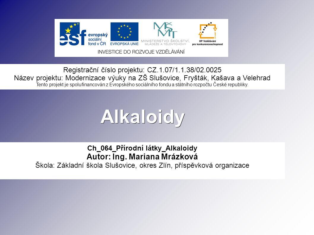 Alkaloidy Ch_064_Přírodní látky_Alkaloidy Autor: Ing.