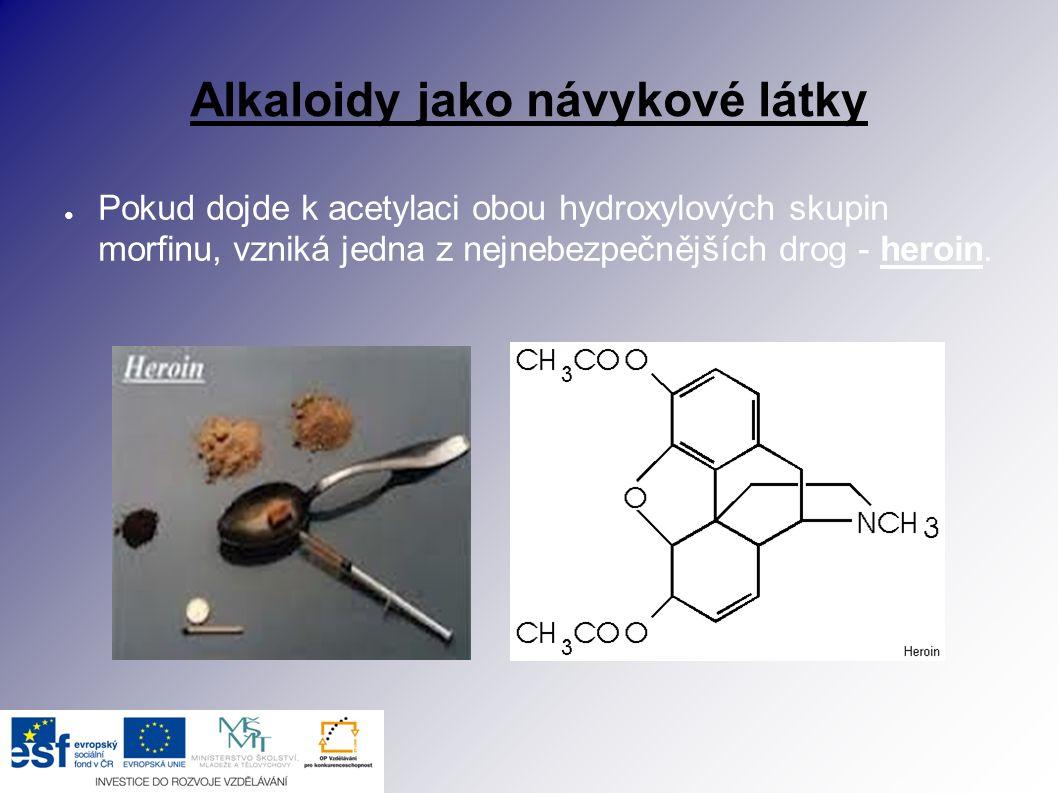 Alkaloidy jako návykové látky ● V plodech blínu, durmanu a rulíku se vyskytuje atropin, který se v lékařství používá k tlumení křečí hladkého svalstva a v očním lékařství k rozšiřování zornic.