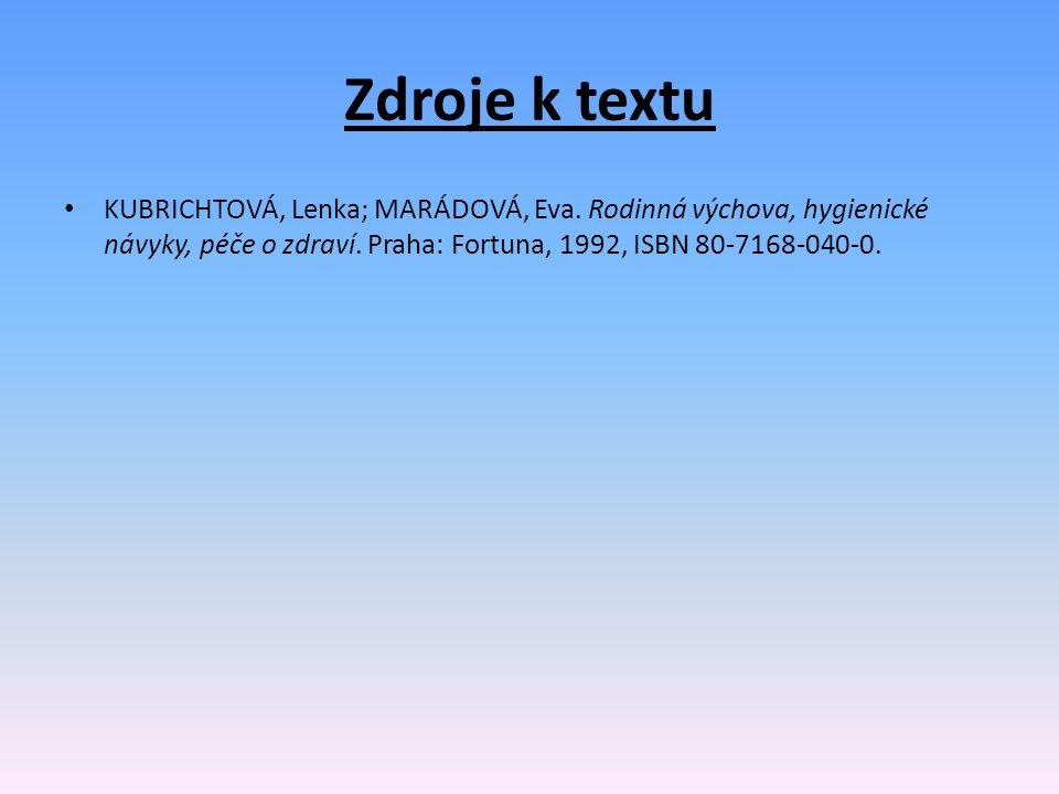 Zdroje k textu KUBRICHTOVÁ, Lenka; MARÁDOVÁ, Eva.