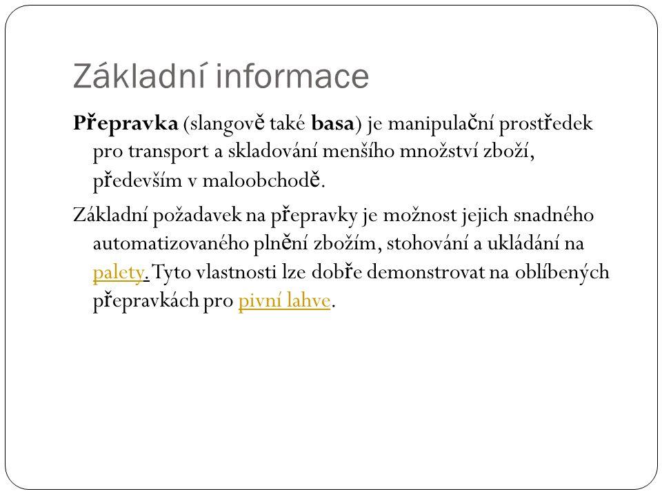 Základní informace P ř epravka (slangov ě také basa) je manipula č ní prost ř edek pro transport a skladování menšího množství zboží, p ř edevším v maloobchod ě.