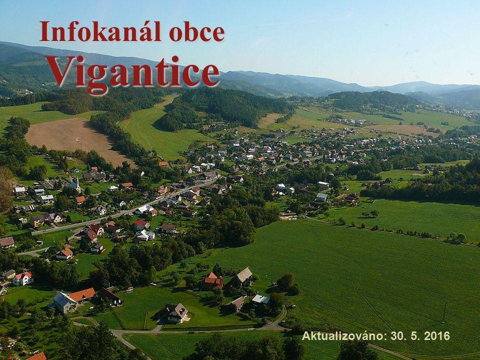 Infokanál obce Vigantice Aktualizováno: 30. 5. 2016
