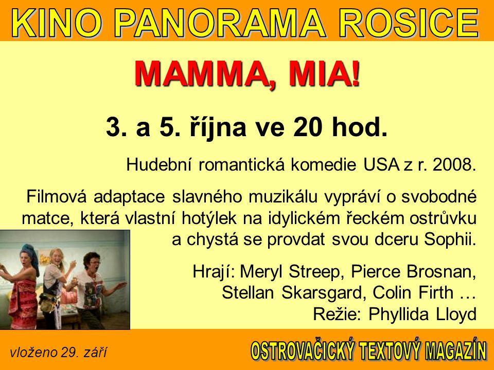 vloženo 29. září MAMMA, MIA. 3. a 5. října ve 20 hod.