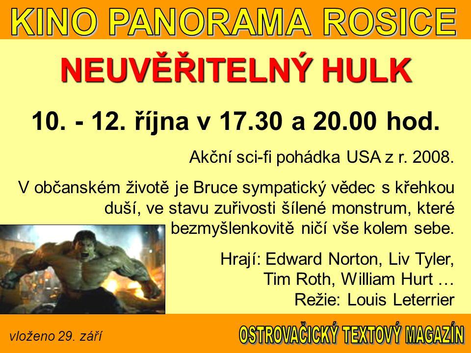 vloženo 29. září NEUVĚŘITELNÝ HULK 10. - 12. října v 17.30 a 20.00 hod.