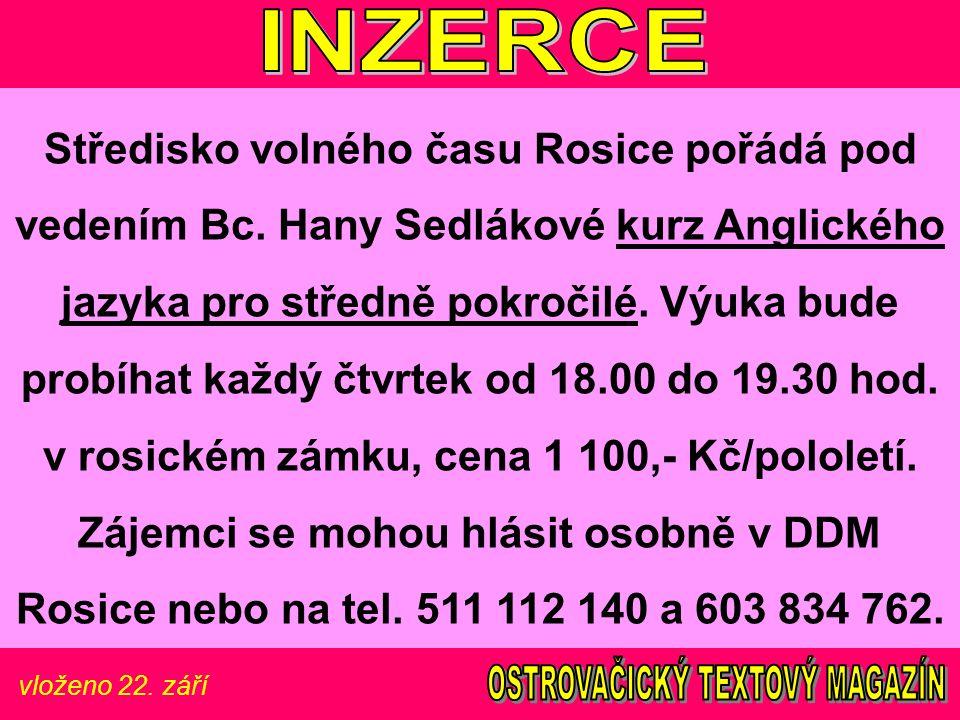vloženo 22.září Středisko volného času Rosice pořádá pod vedením Bc.