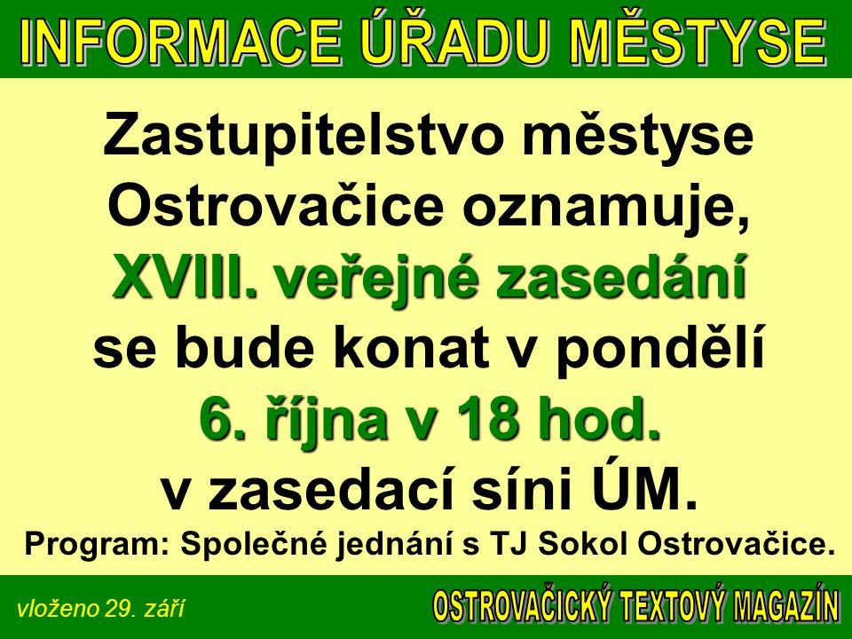 vloženo 29.září TJ SOKOL Ostrovačice TJ SOKOL Ostrovačice oznamuje, že 17.