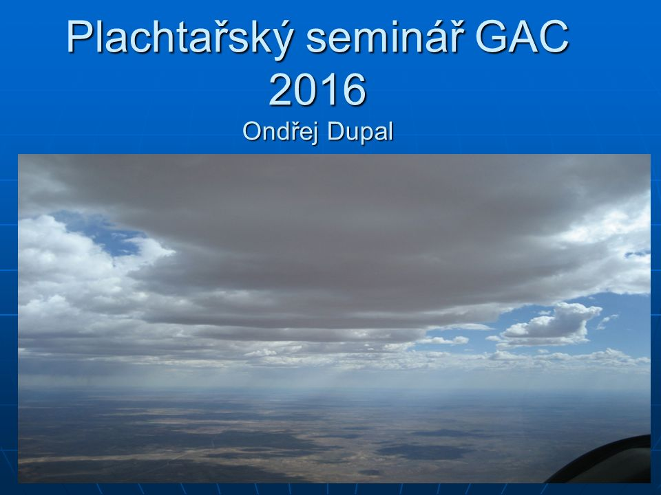 Plachtařský seminář GAC 2016 Ondřej Dupal