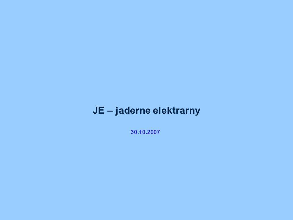 JE – Jaderné elektrárny 12 Současný stav reaktorů JE