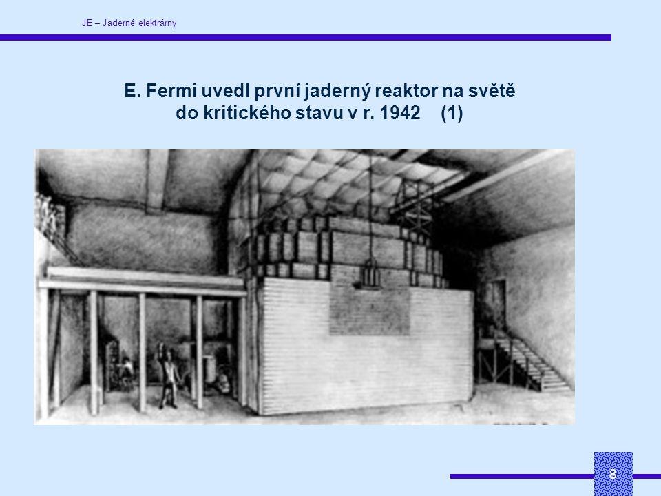 JE – Jaderné elektrárny 19 Typické parametry reaktoru VVER-1000: obohacení U izotopem 235 U: 3.1% až 4.4% rozměry aktivní zóny: 3 m průměr a 3,5 m výška tlak vody: 15,7 MPa teplota vody na výstupu reaktoru: 324°C účinnost elektrárny: 32,7% množství paliva v reaktoru: 60 až 80 tun UO 2