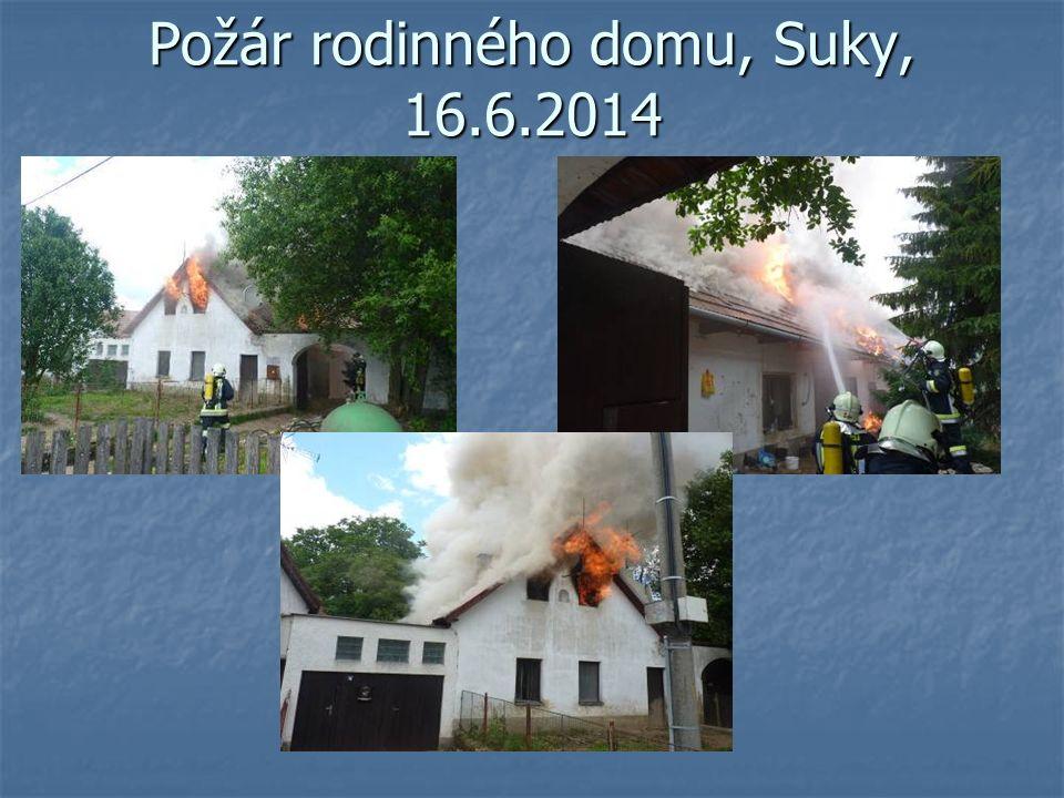 Požár rodinného domu, Suky, 16.6.2014