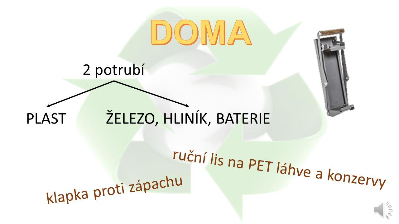 papír bioodpad sklo komunální odpad NE: plast železo hliník baterie ANO: