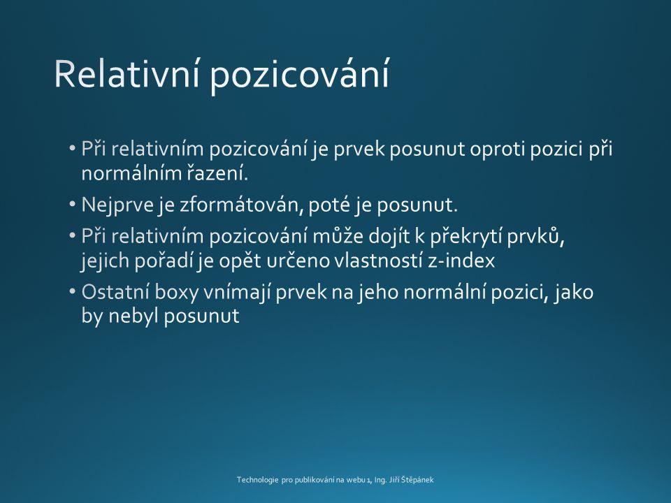 Technologie pro publikování na webu 1, Ing. Jiří Štěpánek