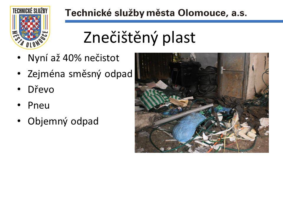Znečištěný plast Nyní až 40% nečistot Zejména směsný odpad Dřevo Pneu Objemný odpad