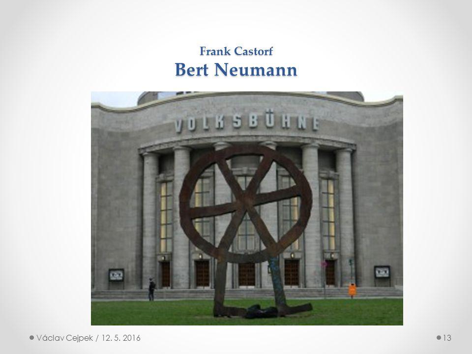 Frank Castorf Bert Neumann Václav Cejpek / 12. 5. 201613