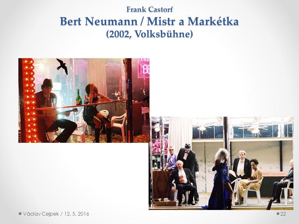 Frank Castorf Bert Neumann / Mistr a Markétka (2002, Volksbühne) Václav Cejpek / 12. 5. 201622