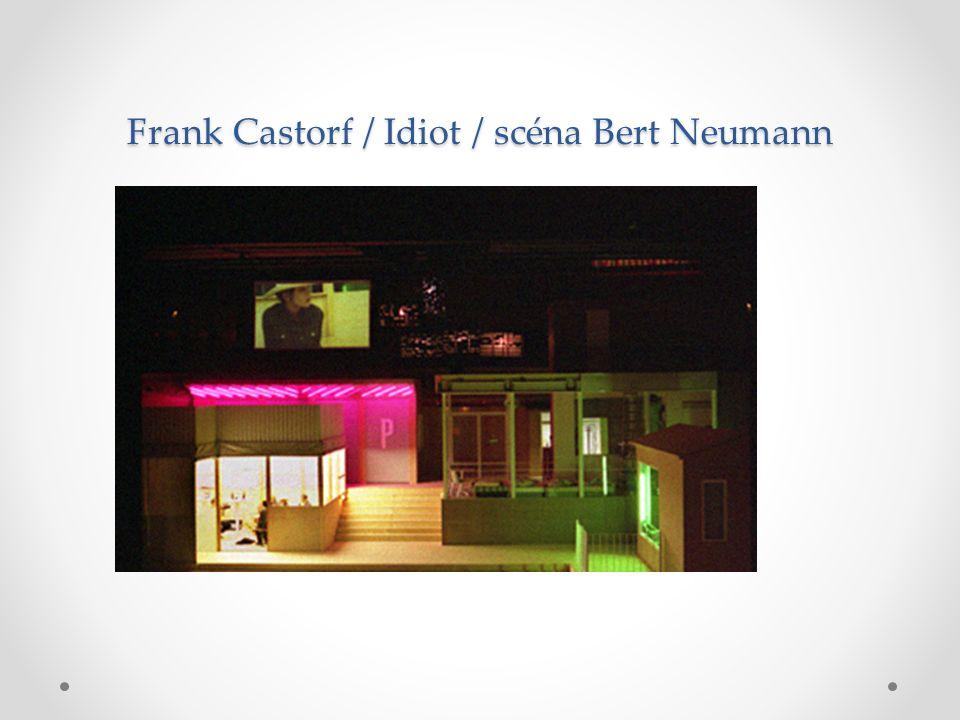 Frank Castorf / Idiot / scéna Bert Neumann