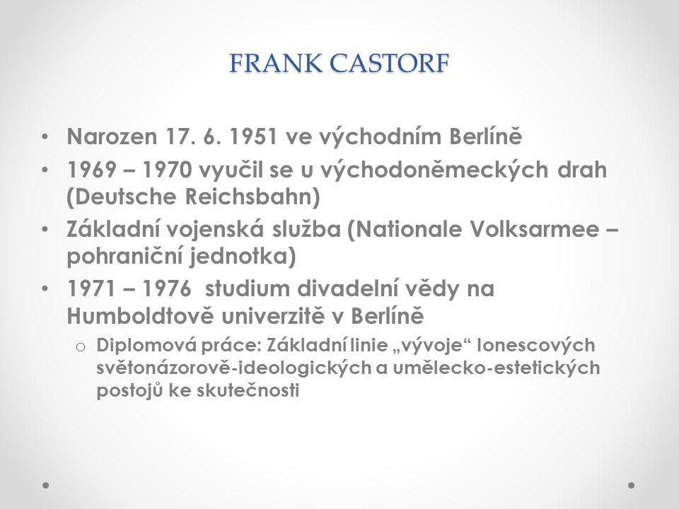 FRANK CASTORF Narozen 17. 6.
