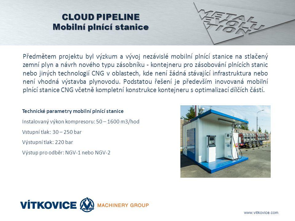 www.vitkovice.com Předmětem projektu byl výzkum a vývoj nezávislé mobilní plnící stanice na stlačený zemní plyn a návrh nového typu zásobníku - kontejneru pro zásobování plnících stanic nebo jiných technologií CNG v oblastech, kde není žádná stávající infrastruktura nebo není vhodná výstavba plynovodu.