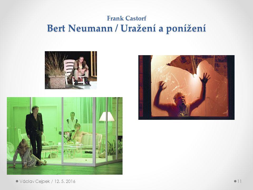 Frank Castorf Bert Neumann / Uražení a ponížení Václav Cejpek / 12. 5. 201611