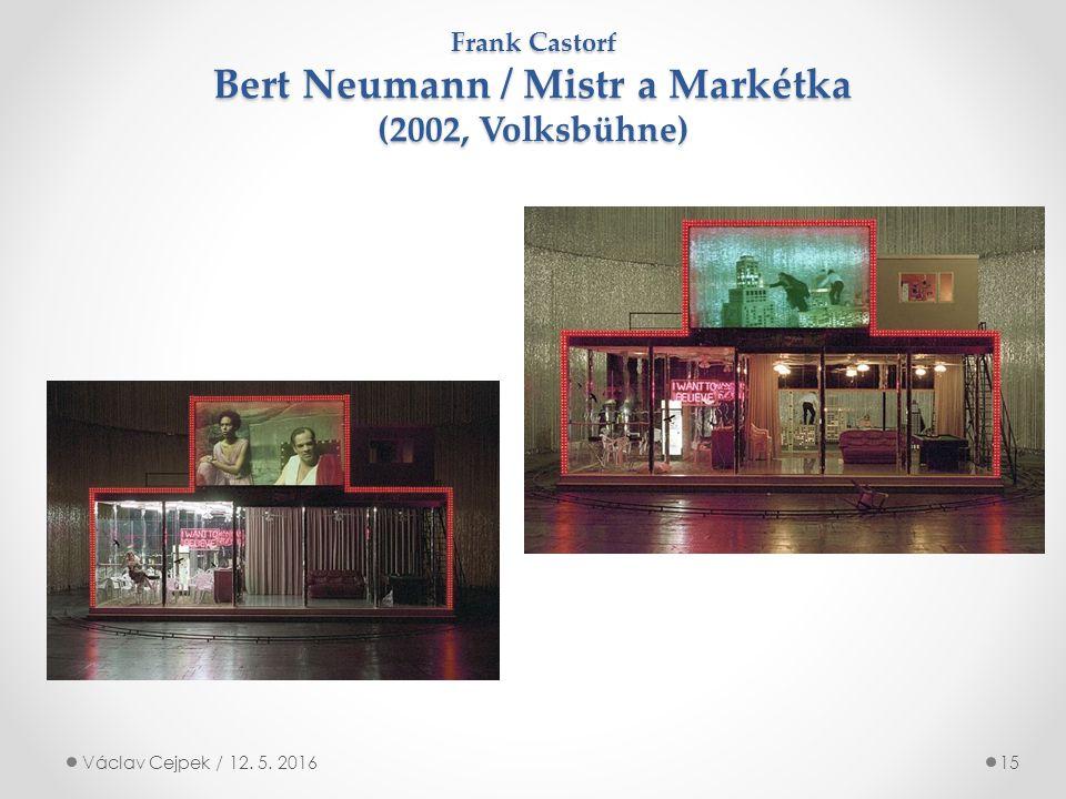 Frank Castorf Bert Neumann / Mistr a Markétka (2002, Volksbühne) Václav Cejpek / 12. 5. 201615