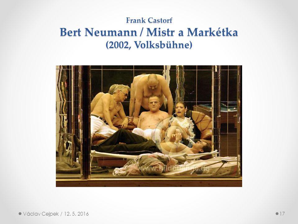 Frank Castorf Bert Neumann / Mistr a Markétka (2002, Volksbühne) Václav Cejpek / 12. 5. 201617