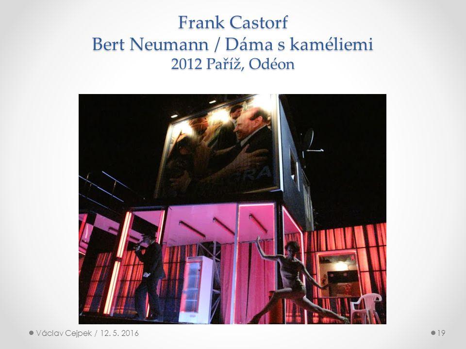 Frank Castorf Bert Neumann / Dáma s kaméliemi 2012 Paříž, Odéon Václav Cejpek / 12. 5. 201619