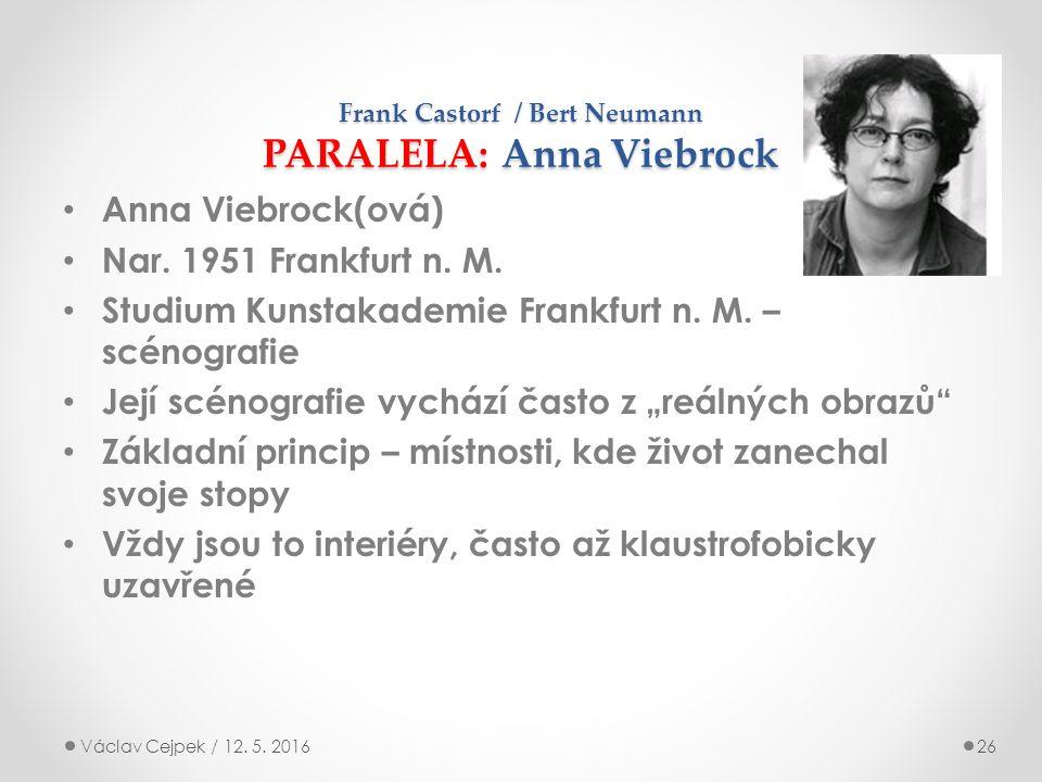 Frank Castorf / Bert Neumann PARALELA: Anna Viebrock Anna Viebrock(ová) Nar.