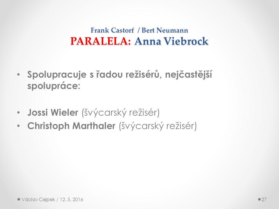 Frank Castorf / Bert Neumann PARALELA: Anna Viebrock Václav Cejpek / 12.
