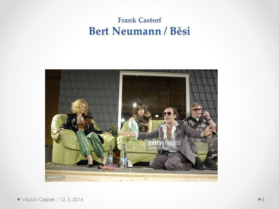 Frank Castorf Bert Neumann / Běsi Václav Cejpek / 12. 5. 20168
