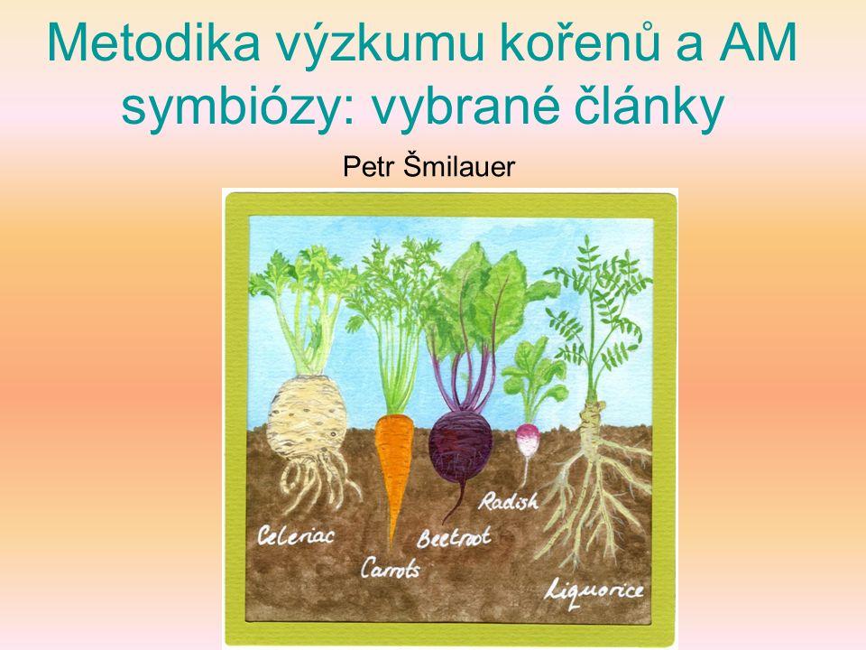Metodika výzkumu kořenů a AM symbiózy: vybrané články Petr Šmilauer