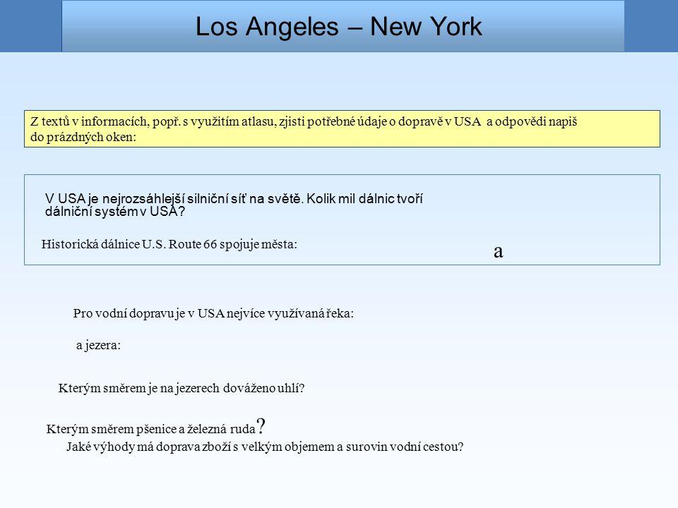 Los Angeles – New York V USA je nejrozsáhlejší silniční síť na světě.