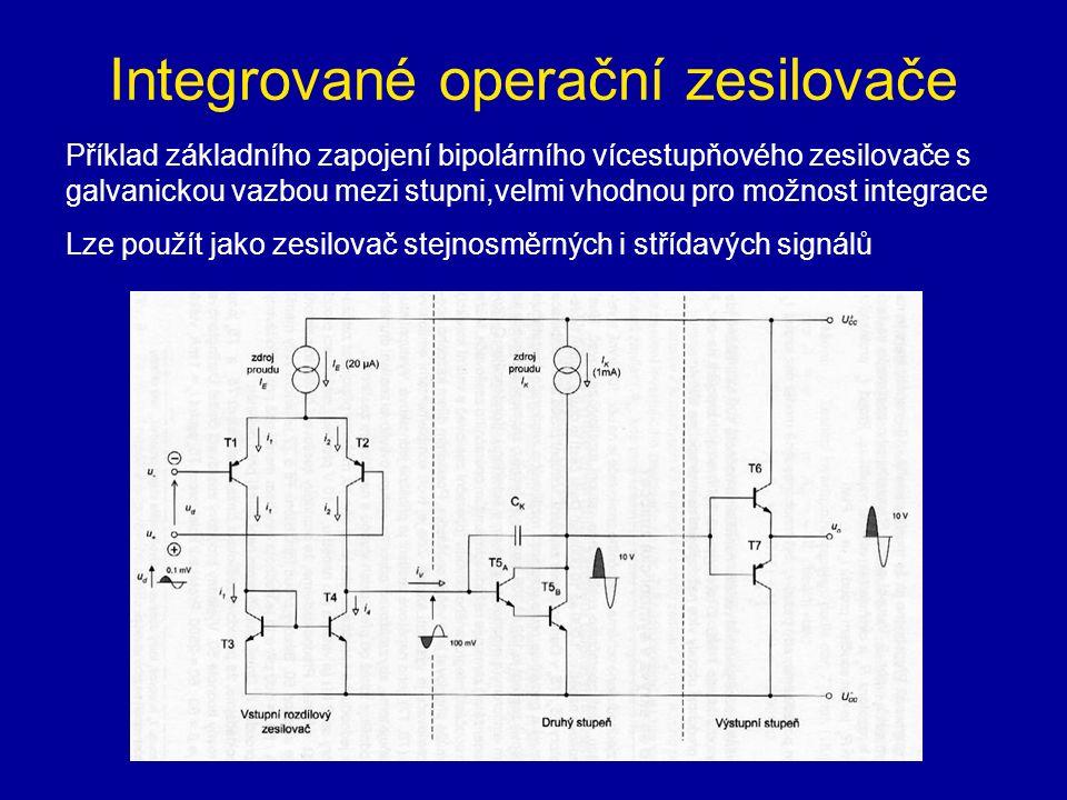 Příklad základního zapojení bipolárního vícestupňového zesilovače s galvanickou vazbou mezi stupni,velmi vhodnou pro možnost integrace Lze použít jako zesilovač stejnosměrných i střídavých signálů Integrované operační zesilovače