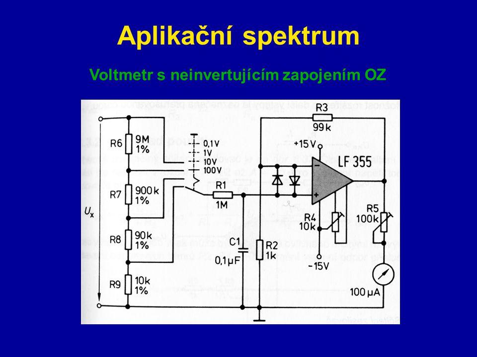 Aplikační spektrum Voltmetr s neinvertujícím zapojením OZ