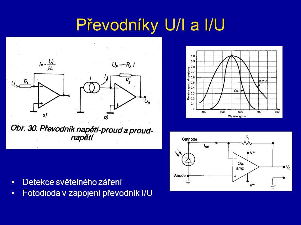Převodníky U/I a I/U Detekce světelného záření Fotodioda v zapojení převodník I/U