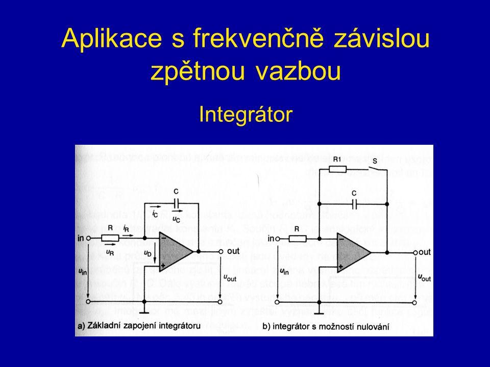 Aplikace s frekvenčně závislou zpětnou vazbou Integrátor