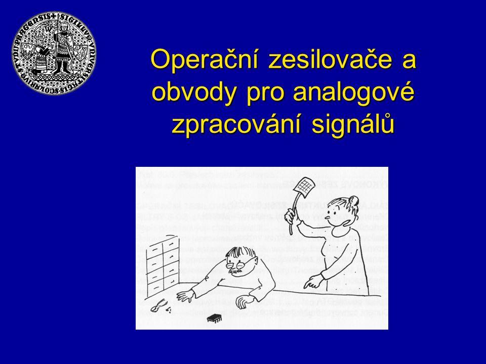 Osnova přednášky Proč operační zesilovač .