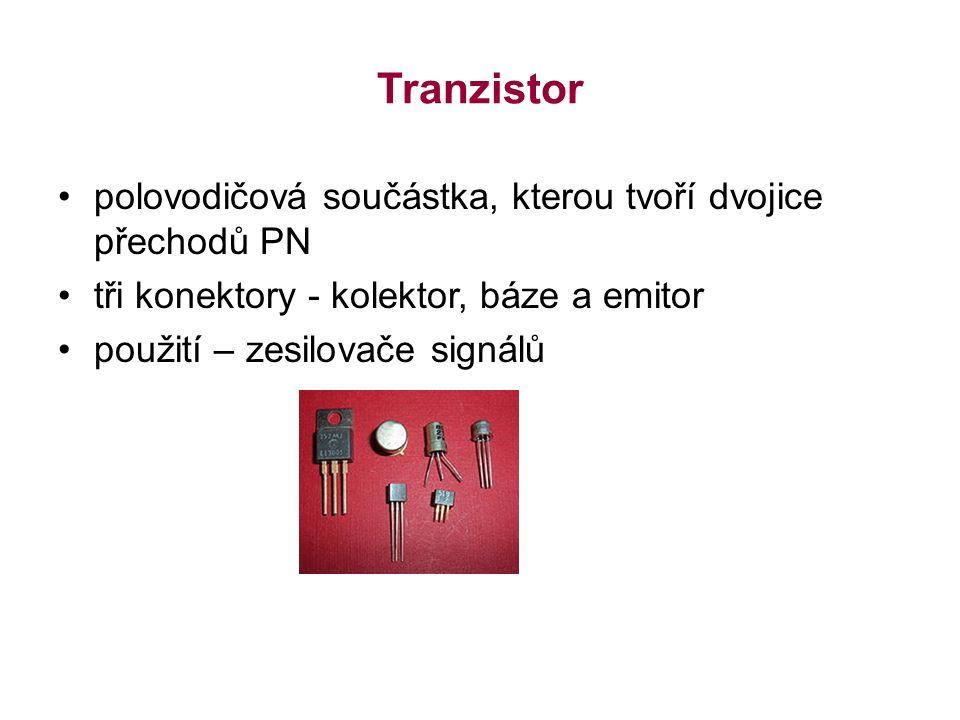 Tranzistor polovodičová součástka, kterou tvoří dvojice přechodů PN tři konektory - kolektor, báze a emitor použití – zesilovače signálů