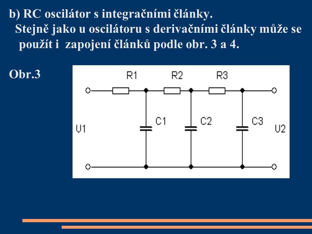 b) RC oscilátor s integračními články.