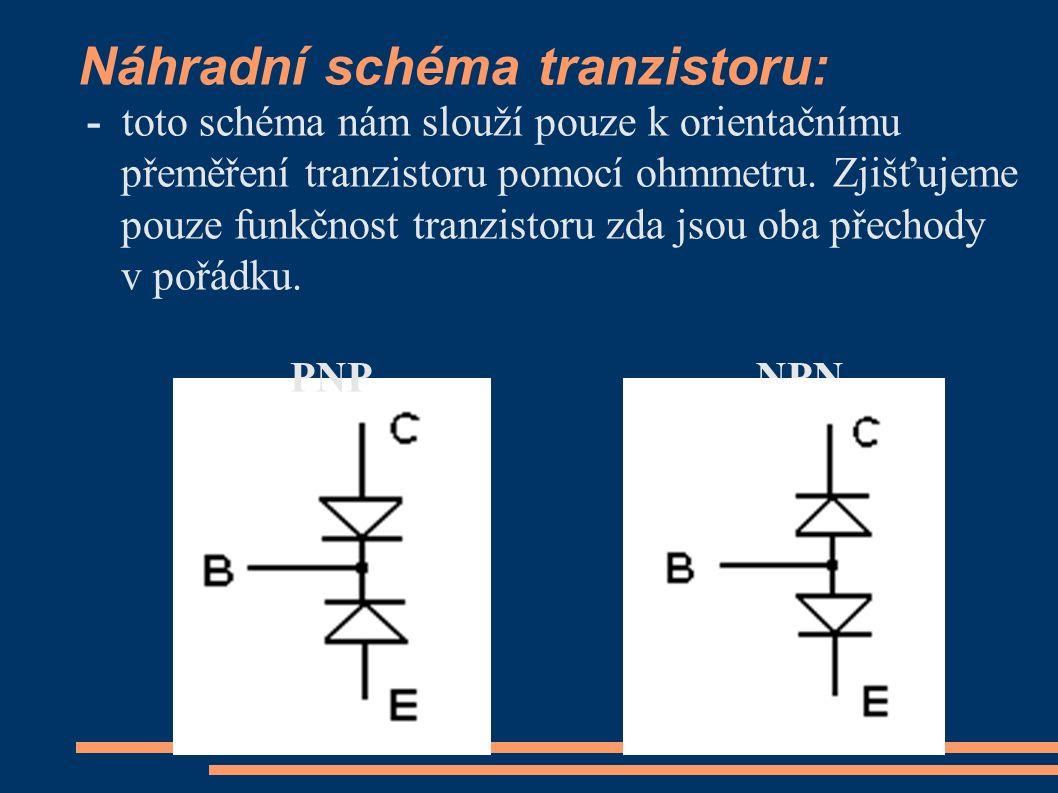Náhradní schéma tranzistoru: - toto schéma nám slouží pouze k orientačnímu přeměření tranzistoru pomocí ohmmetru. Zjišťujeme pouze funkčnost tranzisto