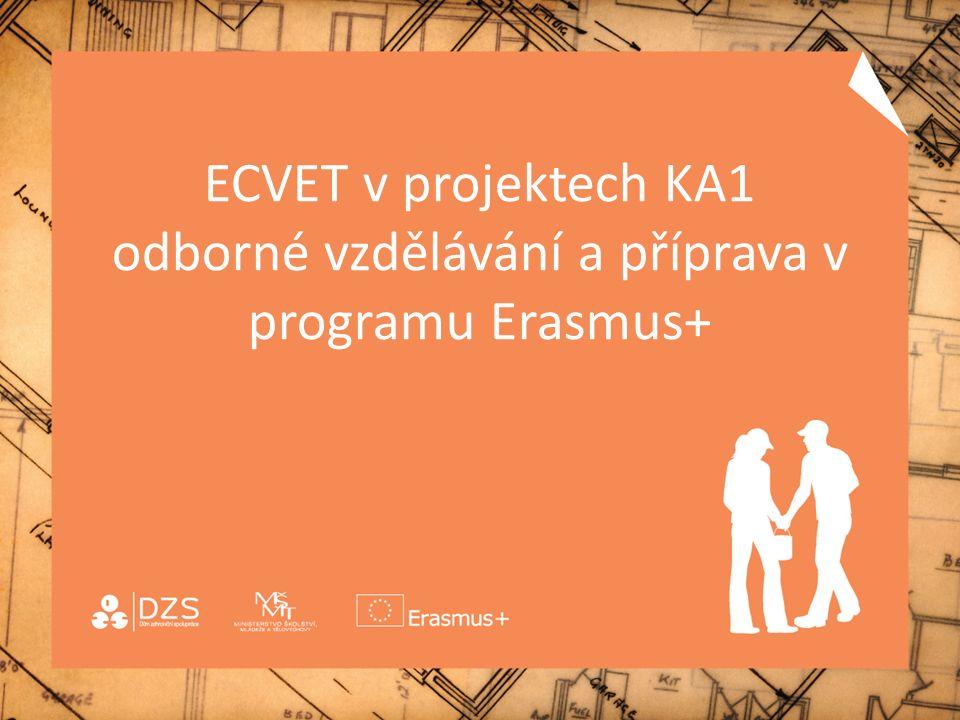 ECVET v projektech KA1 odborné vzdělávání a příprava v programu Erasmus+ žádostí o grant