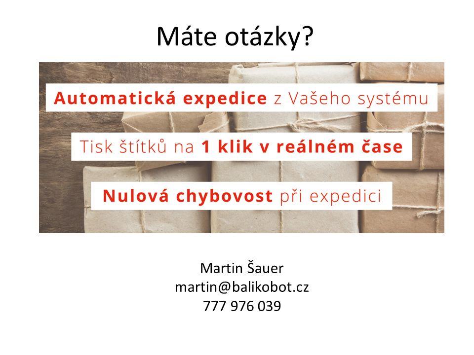 Máte otázky Martin Šauer martin@balikobot.cz 777 976 039